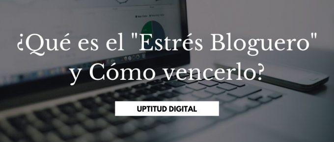 """¿Qué es el """"Estrés Bloguero"""" y Cómo vencerlo?"""