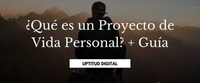 ¿Qué es un Proyecto de Vida Personal? + Guía