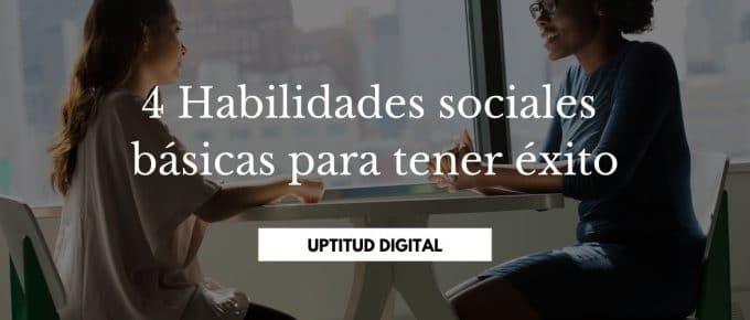 4 Habilidades sociales básicas para tener éxito
