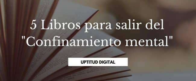 """5 Libros para salir del """"Confinamiento mental"""""""