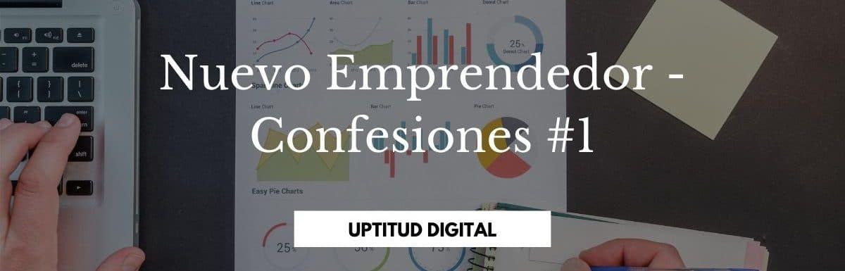 Nuevo Emprendedor – Confesiones #1