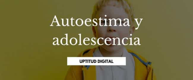 Autoestima y adolescencia