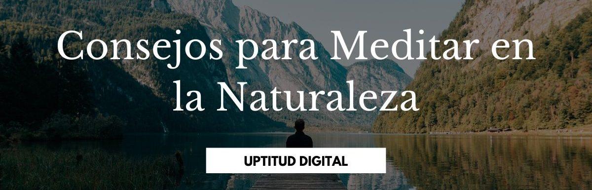 Consejos para Meditar en la Naturaleza
