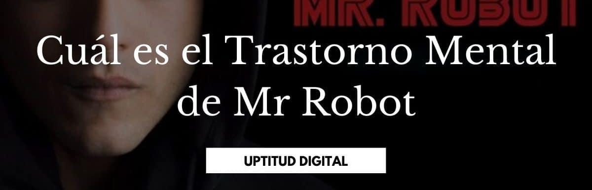 ¿Cuál es el Trastorno Mental de Mr Robot?