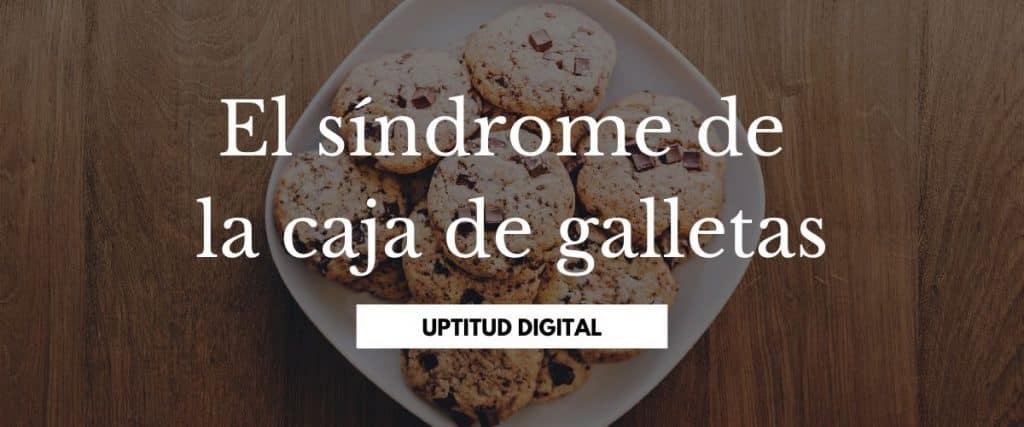 El síndrome de la caja de galletas
