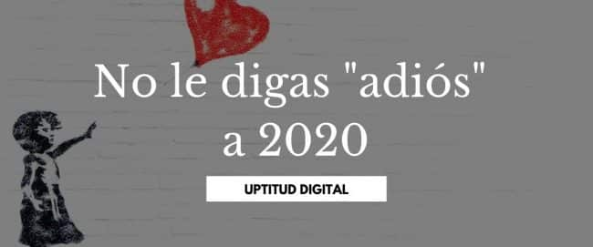 """No le digas """"adiós"""" a 2020"""