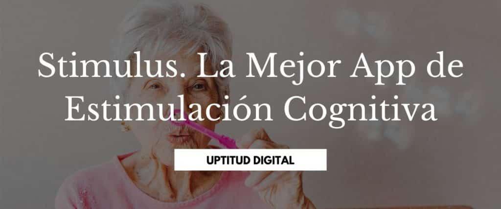 Stimulus. La Mejor App de Estimulación Cognitiva
