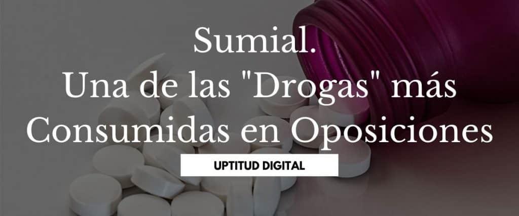 """Sumial. Una de las """"Drogas"""" más Consumidas en Oposiciones"""