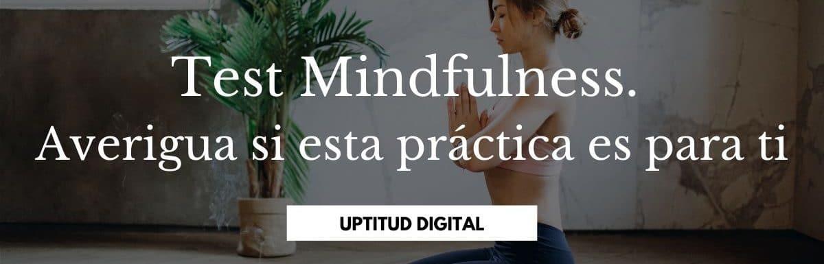 Test Mindfulness. Averigua si esta práctica es para ti