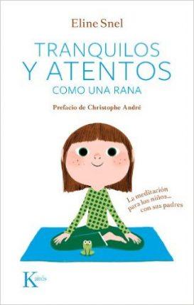 Tranquilos y atentos como una rana -Mindfulness para niños